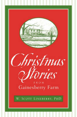 Christmas Stories from Gainesberry Farm by W. Scott Lineberry