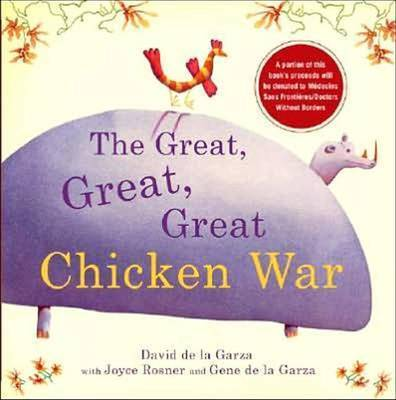 Great, Great, Great Chicken War by David de la Garza