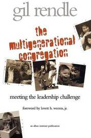 The Multigenerational Congregation by Gilbert R Rendle
