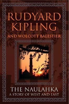Naulahka - A Story of East and West by Rudyard Kipling