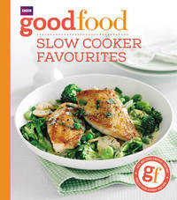 Good Food: Slow cooker favourites by Good Food Guides image