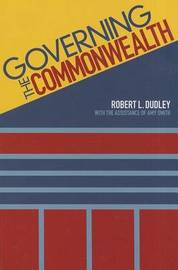 Governing the Commonwealth by Robert Dudley