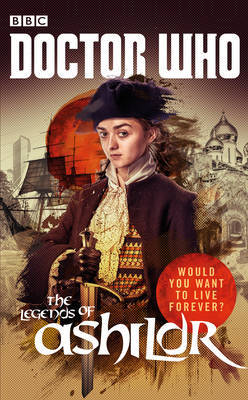 Doctor Who: The Legends of Ashildr by Justin Richards