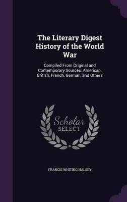 The Literary Digest History of the World War by Francis Whiting Halsey image