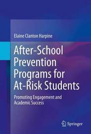 After-School Prevention Programs for At-Risk Students by Elaine Clanton Harpine
