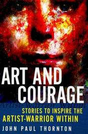 Art and Courage by John Paul Thornton image