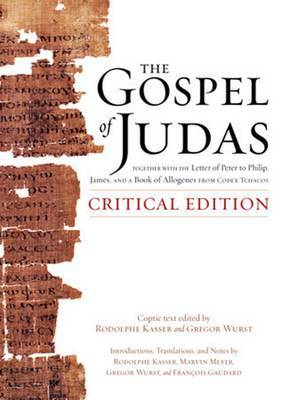 The Gospel of Judas, Critical Edition by Rodolphe Kasser