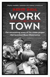 Worktown by David Hall