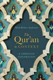 The Qur'an in Context by Mark Robert Anderson