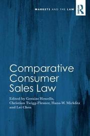 Comparative Consumer Sales Law by Geraint G. Howells