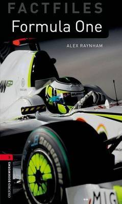 Oxford Bookworms Library Factfiles: Level 3:: Formula One by Alex Raynham image