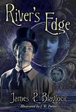 River's Edge by James P Blaylock