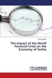 The Impact of the World Financial Crisis on the Economy of Serbia by An Eli