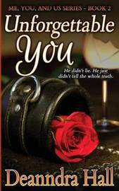 Unforgettable You by Deanndra Hall