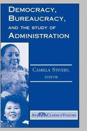 Democracy, Bureaucracy, And The Study Of Administration by Camilla Stivers