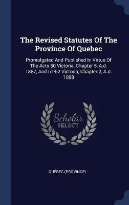 The Revised Statutes of the Province of Quebec by Quebec (Province) image