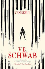 Vengeful by V E Schwab