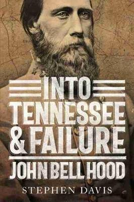 Into Tennessee and Failure by Stephen Davis