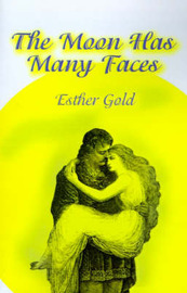 The Moon Has Many Faces by Esther Gold image