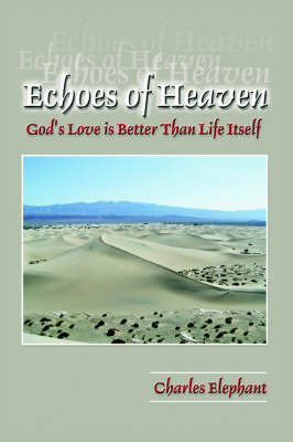Echoes of Heaven by Charles Elephant