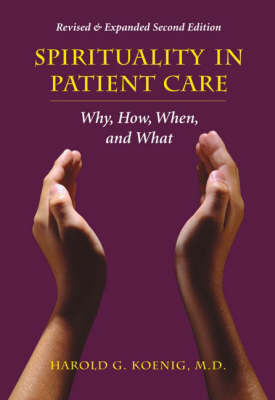Spirituality in Patient Care by Harold G. Koenig