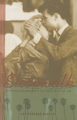 Sleepwalk by Christopher Buckley
