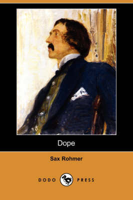 Dope (Dodo Press) by Professor Sax Rohmer image