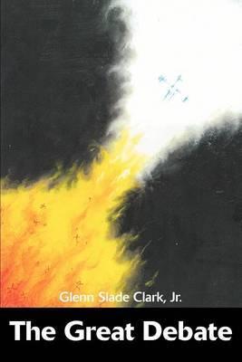 The Great Debate by Glenn Slade Clark
