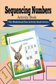 Sequencing Numbers Activity Book by The Blokehead