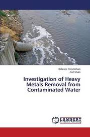 Investigation of Heavy Metals Removal from Contaminated Water by Roozbehani Behrooz