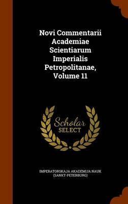 Novi Commentarii Academiae Scientiarum Imperialis Petropolitanae, Volume 11 image