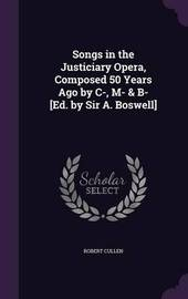Songs in the Justiciary Opera, Composed 50 Years Ago by C-, M- & B- [Ed. by Sir A. Boswell] by Robert Cullen image