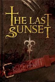 The Last Sunset by Reece Hewitt