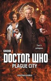 Doctor Who: Plague City by Jonathan Morris image