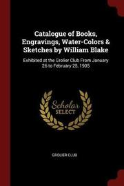 Catalogue of Books, Engravings, Water-Colors & Sketches by William Blake image