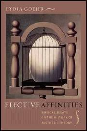 Elective Affinities by Lydia Goehr image