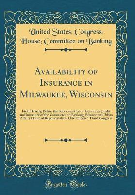 Availability of Insurance in Milwaukee, Wisconsin by United States Banking