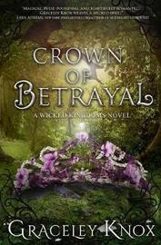 Crown of Betrayal by Graceley Knox