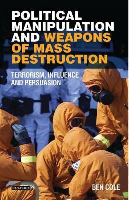 Political Manipulation and Weapons of Mass Destruction by Ben Cole