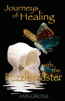 Journeys of Healing with the Puzzle Master by Ann Gross image