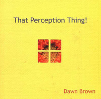 That Perception Thing! by Dawn Brown image