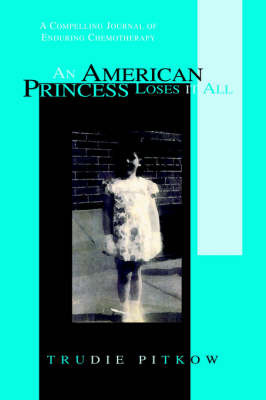 An American Princess Loses It All by Trudie Pitkow image