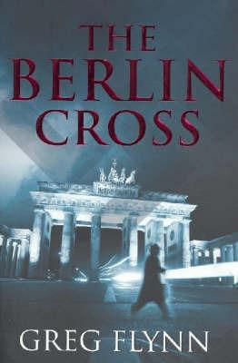 The Berlin Cross by Greg F Flynn image