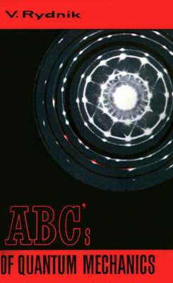 ABC's of Quantum Mechanics by V. J. Rydnik