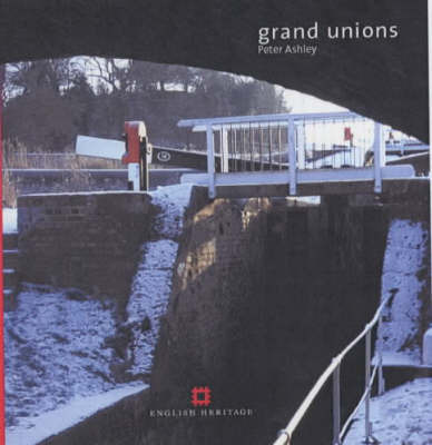 Grand Unions: Canals by Peter Ashley