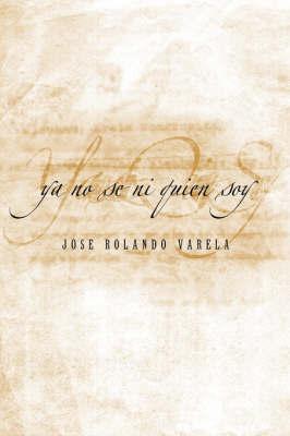 YA No Se Ni Quien Soy by JOSE ROLANDO VARELA image