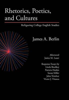 Rhetorics, Poetics, and Cultures by James A Berlin image