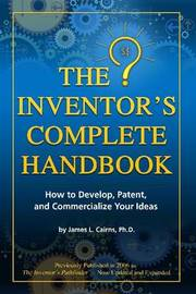 Inventor's Complete Handbook by James Cairns