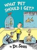 Dr. Seuss What Pet Should I Get? by Dr Seuss