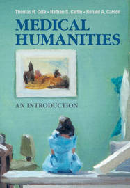 Medical Humanities by Thomas R Cole